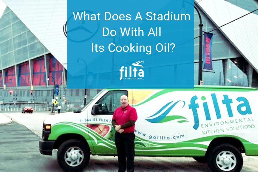 What Does A Stadium Do With All Its Cooking Oil - Filta Environmental UK