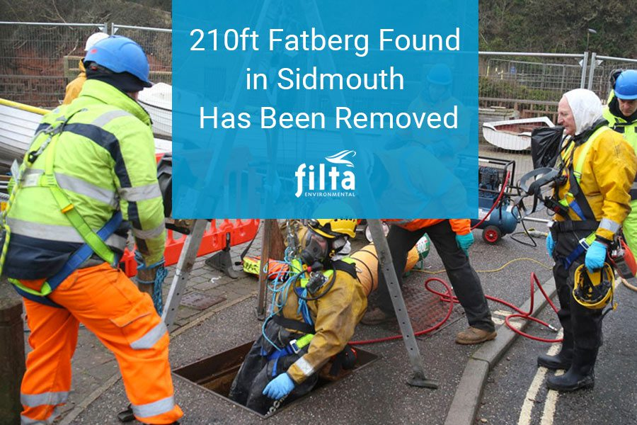 210ft Fatberg Found in Sidmouth Has Been Removed - Filta Environmental