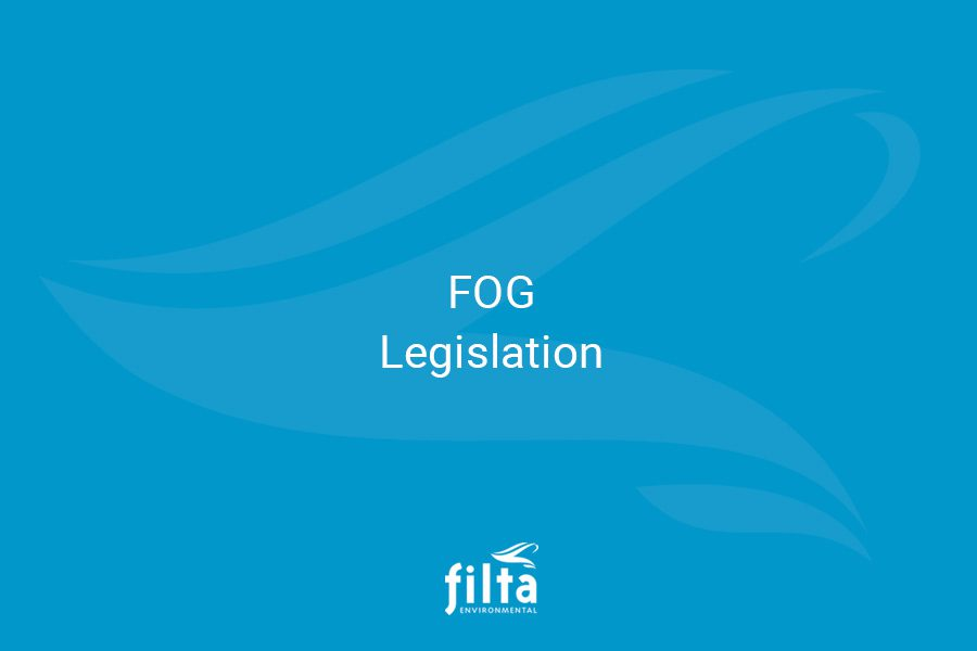 FOG Legislation - Filta Environmental UK