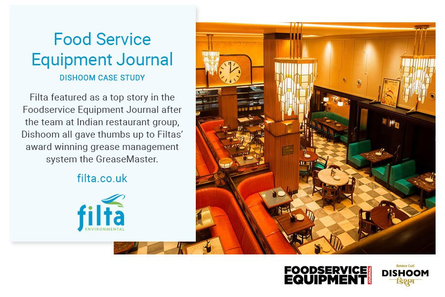 Food Service Equipment Journal - Dishoom Case Study - Filta Commercial Kitchen Services UK