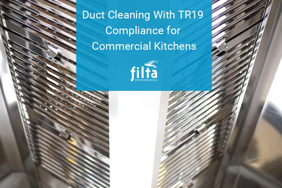 Duct Cleaning TR19 Compliance for Commercial Kitchens - Filta UK