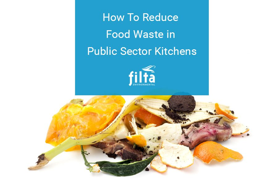 How To Reduce Food Water Public Sector Kitchen - Filta Commercial Kitchens UK