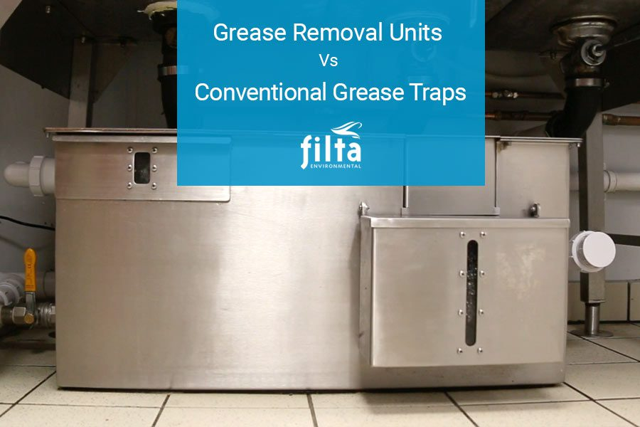 Grease Removal Units Vs Conventional Grease Traps - Filta Environmental UK