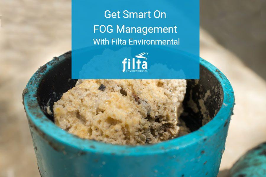Get Smart On FOG Management - Filta Environmental UK